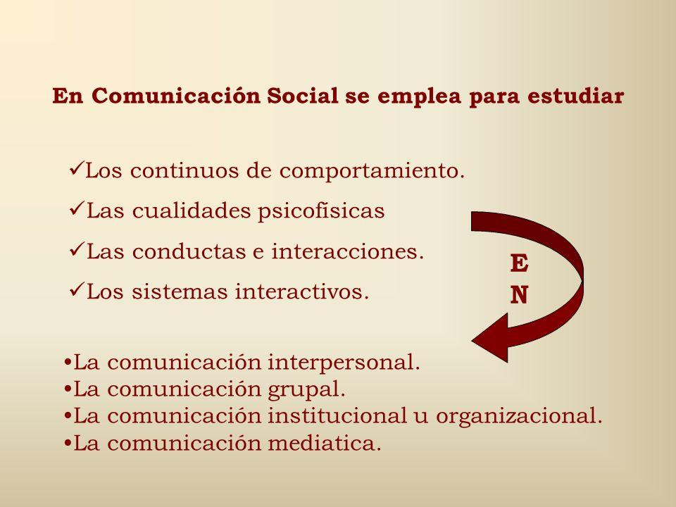 EN En Comunicación Social se emplea para estudiar
