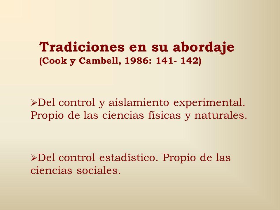 Tradiciones en su abordaje (Cook y Cambell, 1986: 141- 142)