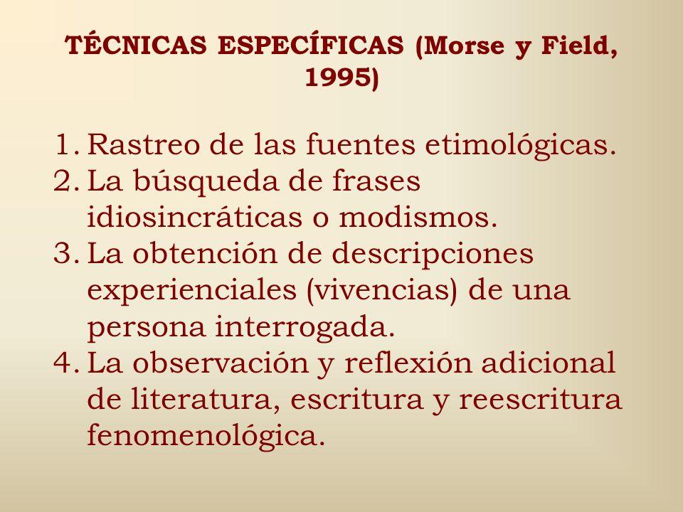 TÉCNICAS ESPECÍFICAS (Morse y Field, 1995)