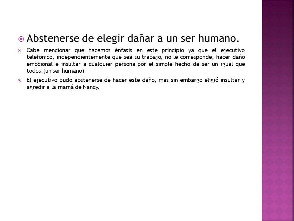 Abstenerse de elegir dañar a un ser humano.