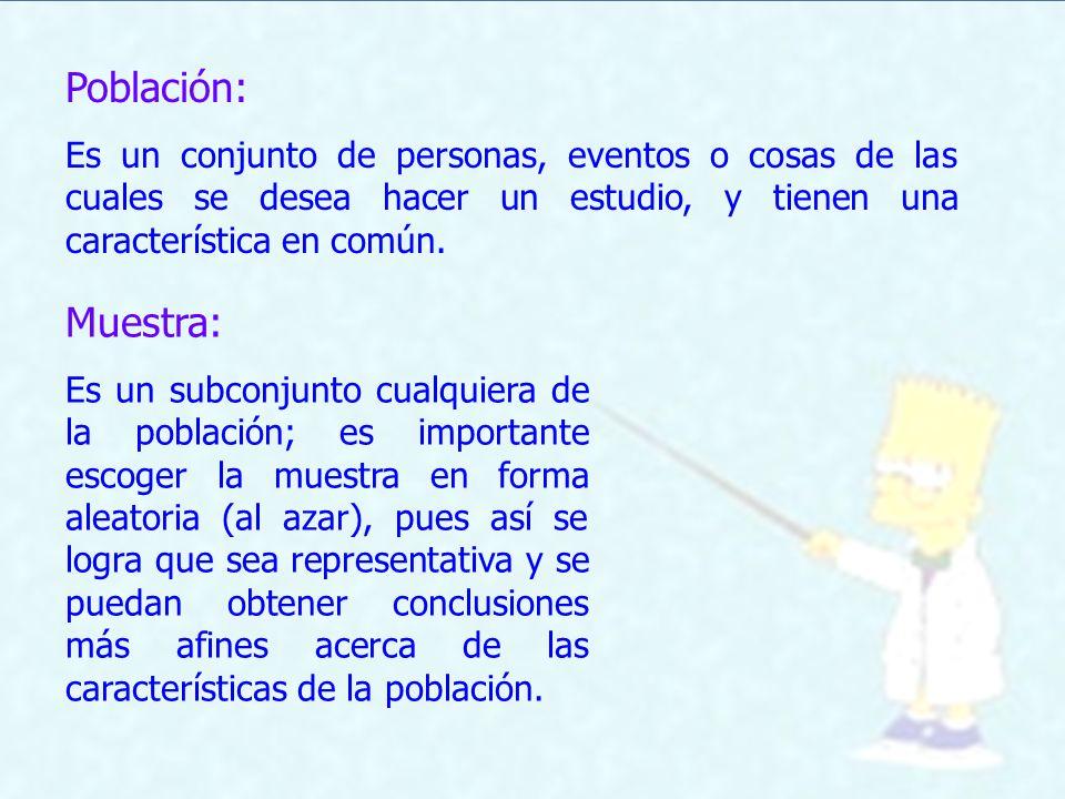 Población: Es un conjunto de personas, eventos o cosas de las cuales se desea hacer un estudio, y tienen una característica en común.