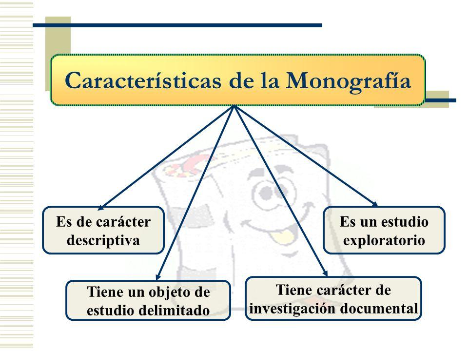 Características de la Monografía investigación documental