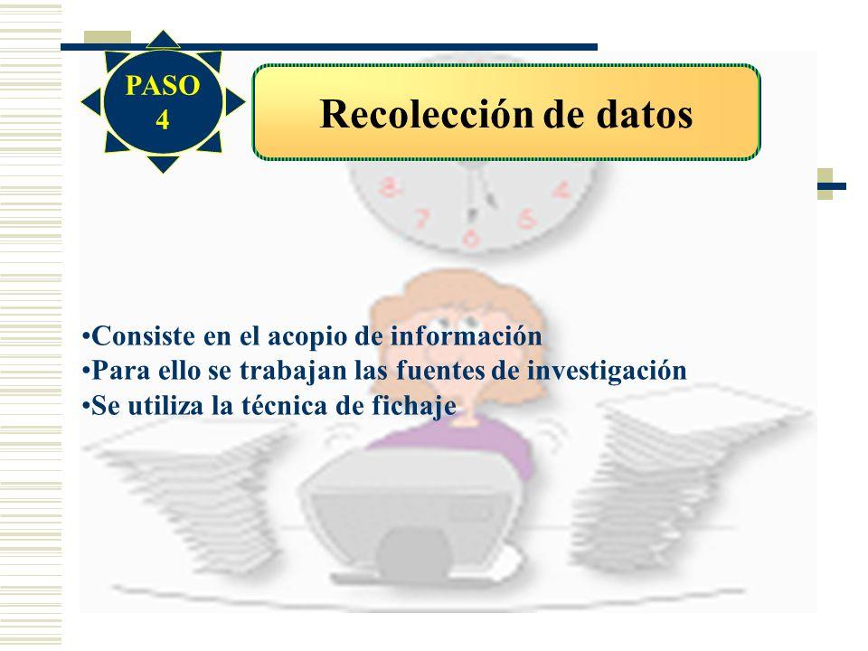 Recolección de datos PASO 4 Consiste en el acopio de información