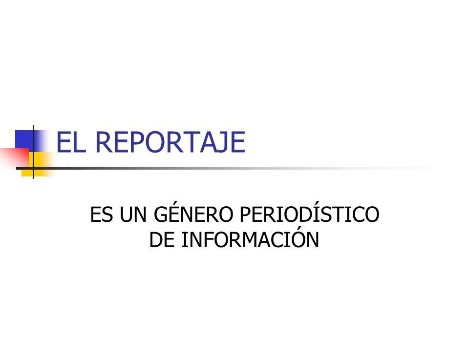 ES UN GÉNERO PERIODÍSTICO DE INFORMACIÓN