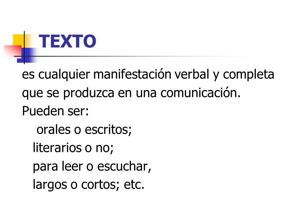 TEXTO es cualquier manifestación verbal y completa