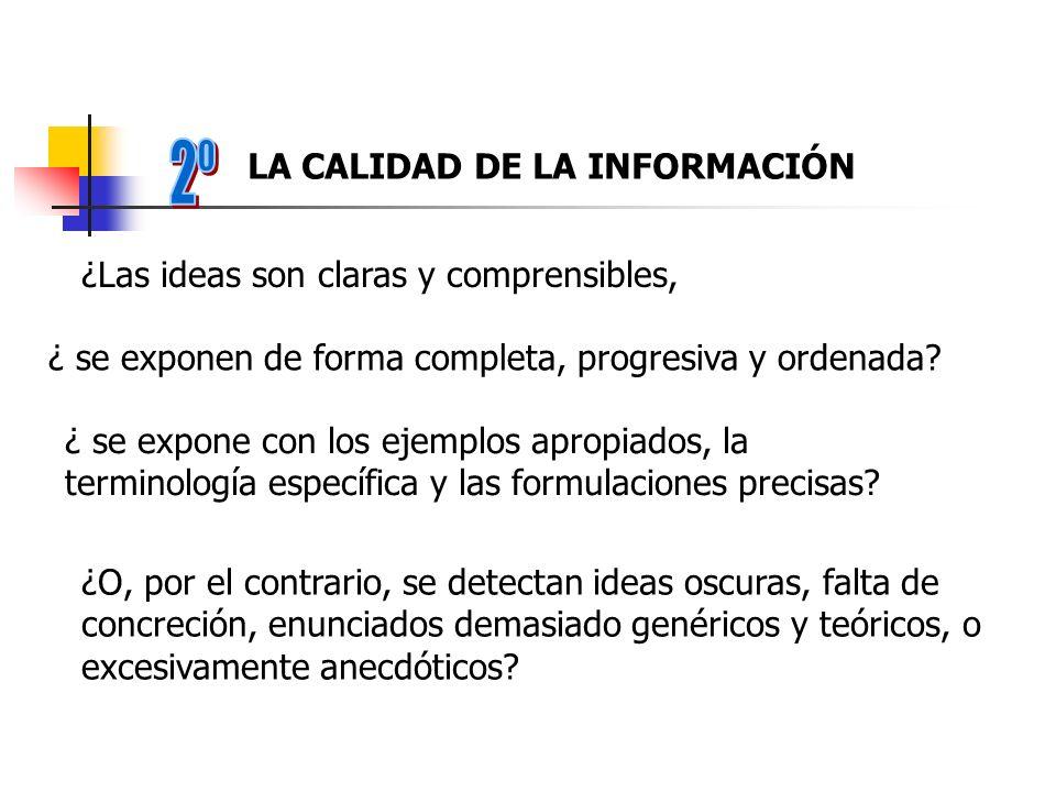 2º LA CALIDAD DE LA INFORMACIÓN ¿Las ideas son claras y comprensibles,