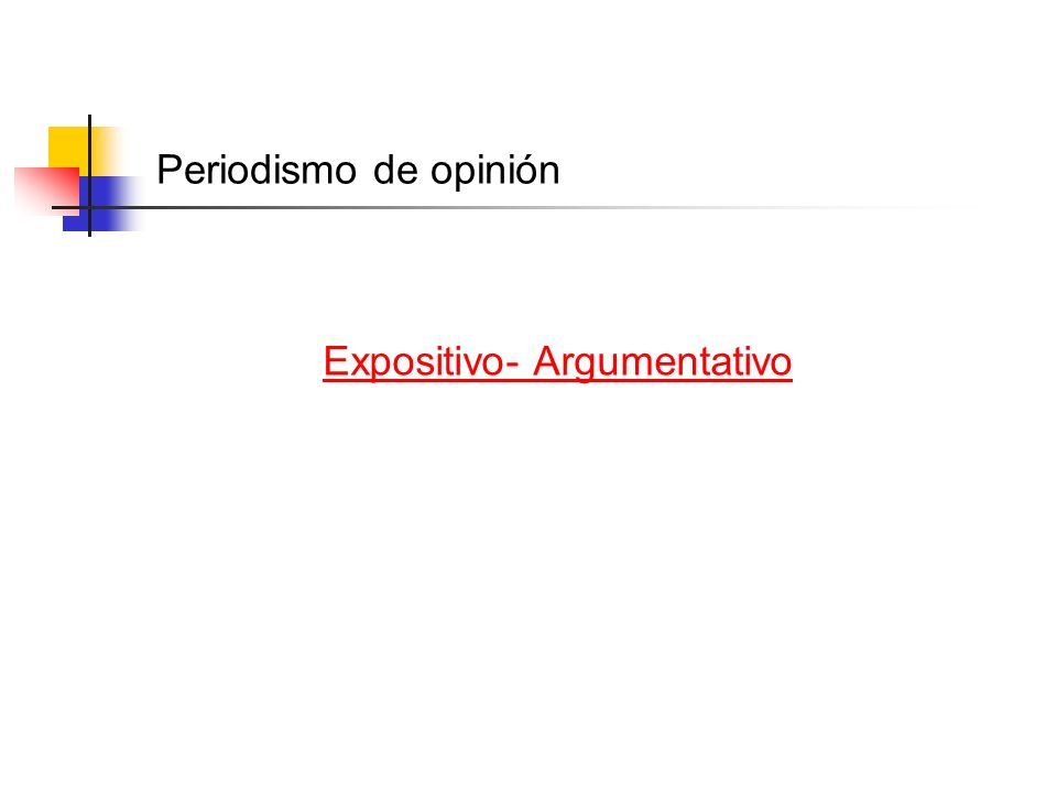 Periodismo de opinión Expositivo- Argumentativo