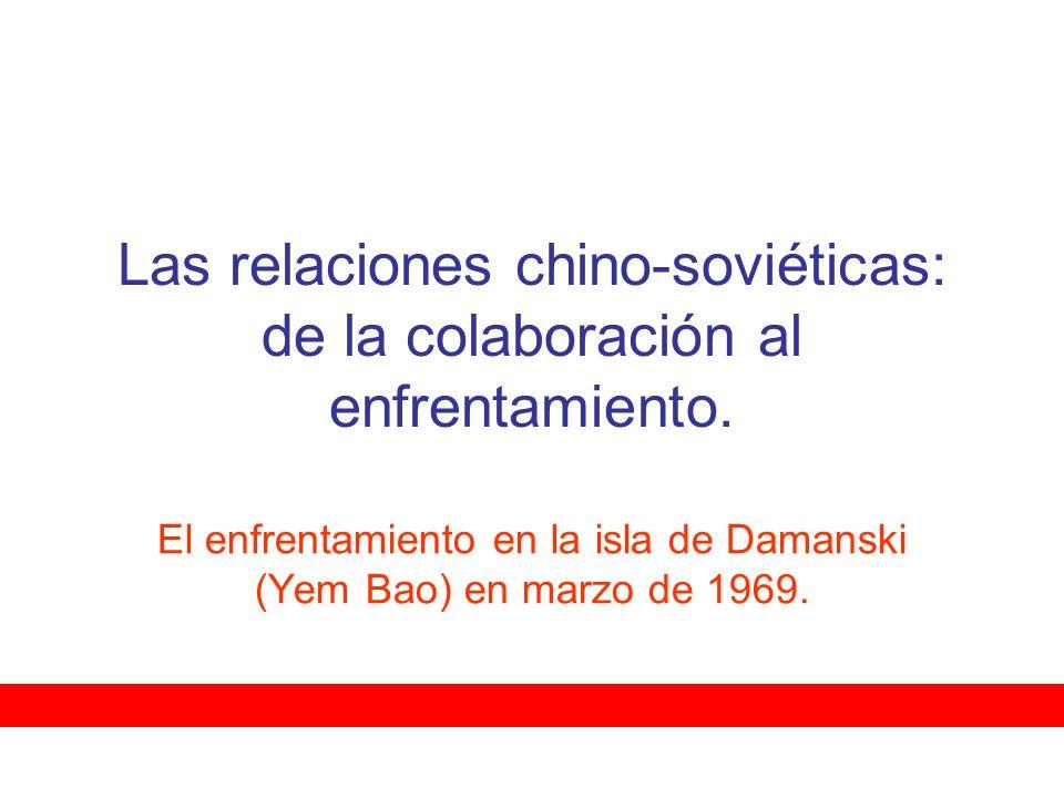 Las relaciones chino-soviéticas: de la colaboración al enfrentamiento.