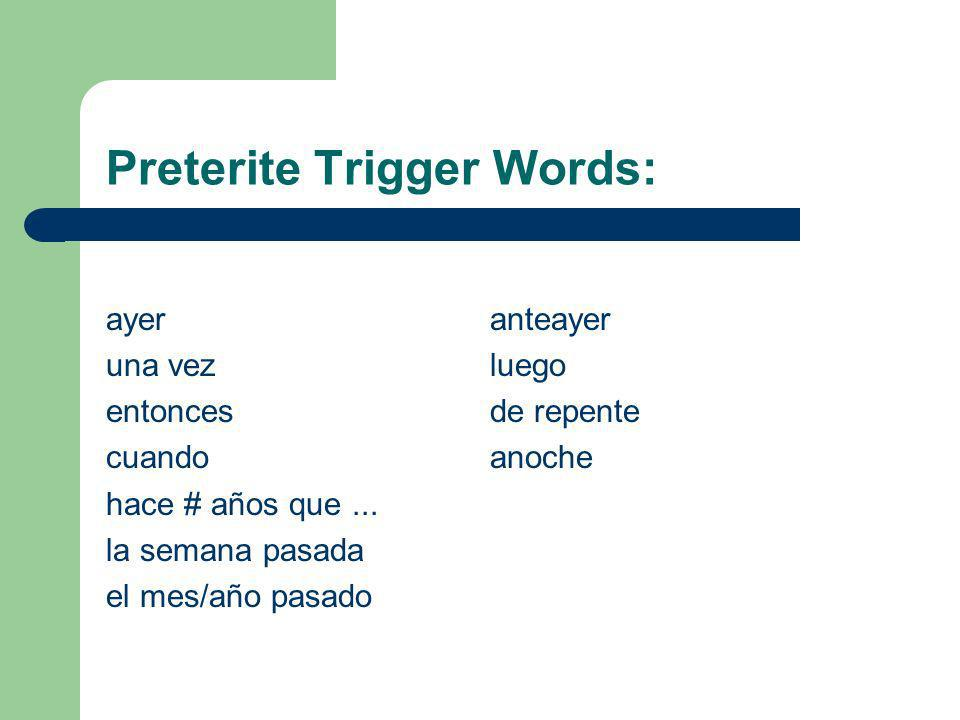Preterite Trigger Words: