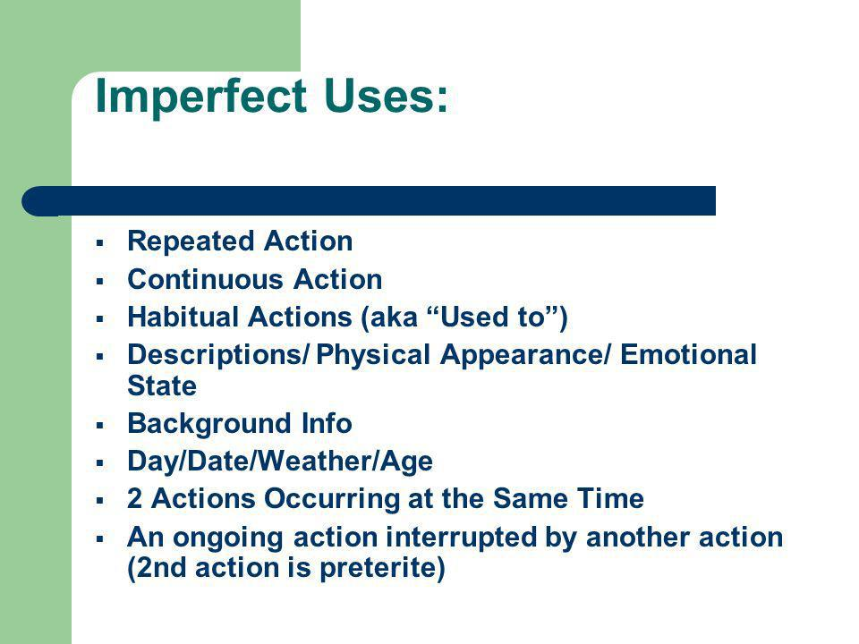 Imperfect Uses: Repeated Action Continuous Action