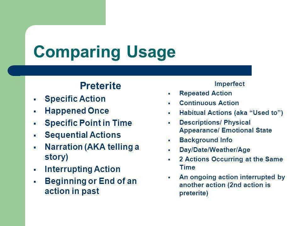 Comparing Usage Preterite Specific Action Happened Once