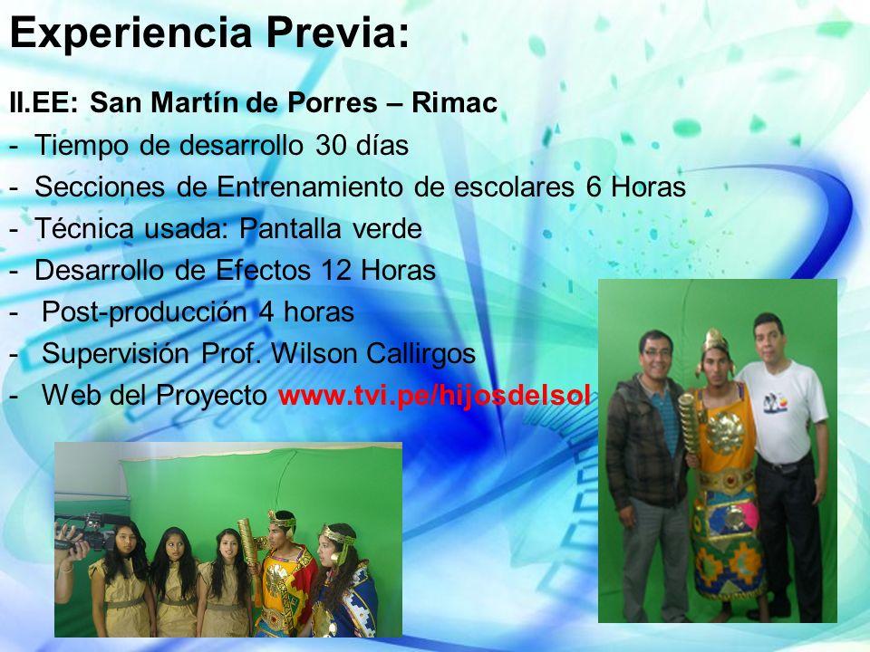 Experiencia Previa: II.EE: San Martín de Porres – Rimac