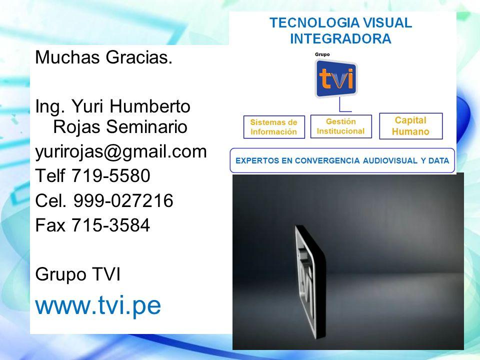 www.tvi.pe Muchas Gracias. Ing. Yuri Humberto Rojas Seminario