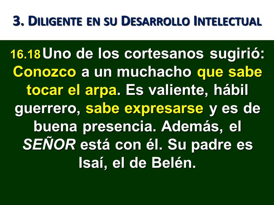 3. Diligente en su Desarrollo Intelectual