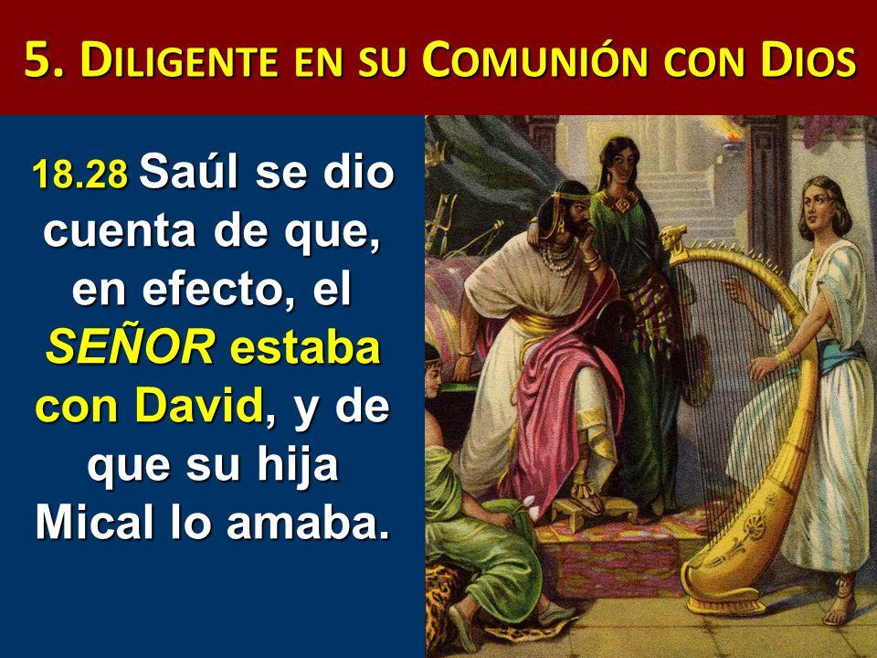 5. Diligente en su Comunión con Dios