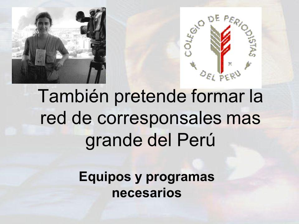 También pretende formar la red de corresponsales mas grande del Perú