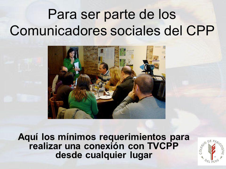 Para ser parte de los Comunicadores sociales del CPP