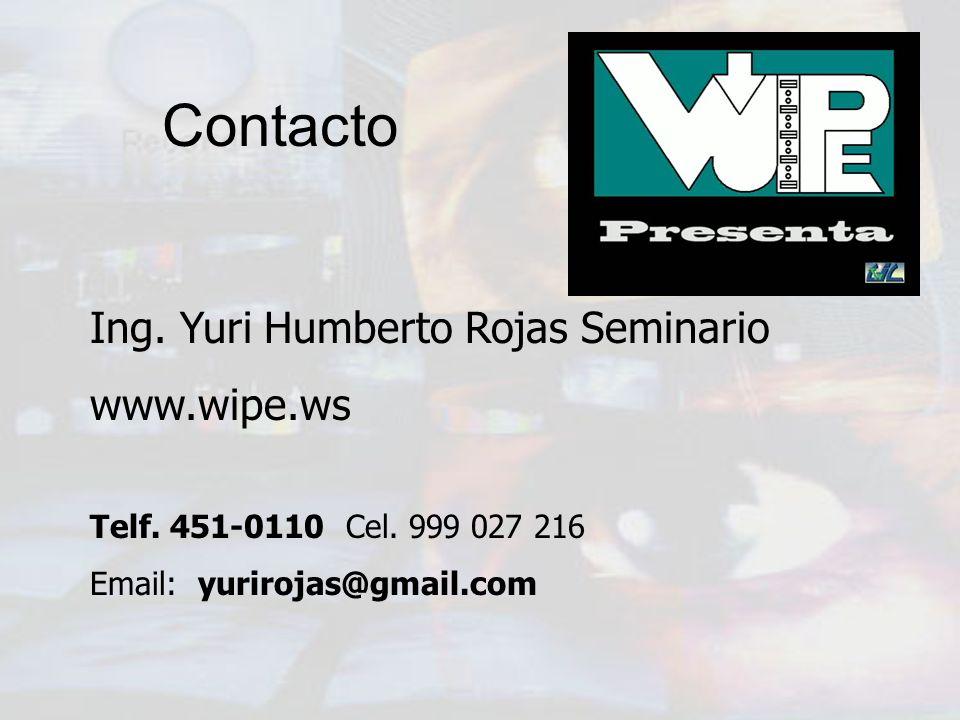 Contacto Ing. Yuri Humberto Rojas Seminario www.wipe.ws
