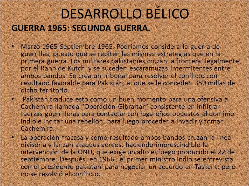 DESARROLLO BÉLICO GUERRA 1965: SEGUNDA GUERRA.