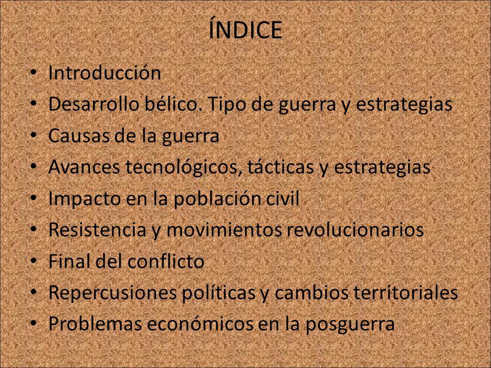ÍNDICE Introducción Desarrollo bélico. Tipo de guerra y estrategias
