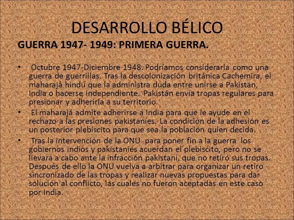 DESARROLLO BÉLICO GUERRA 1947- 1949: PRIMERA GUERRA.