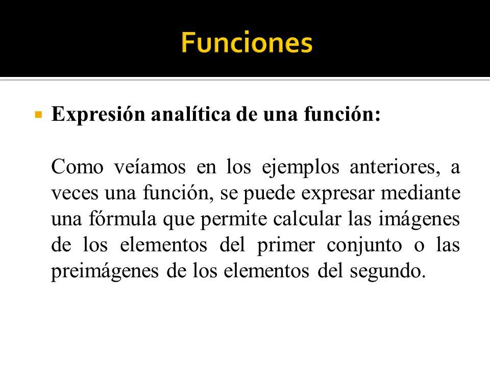 Funciones Expresión analítica de una función: