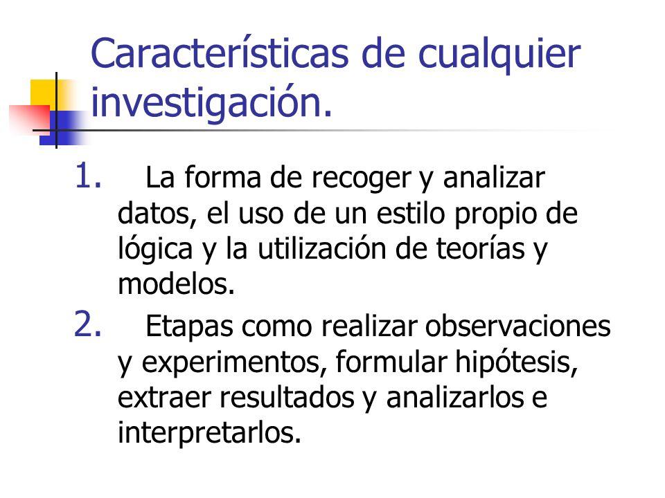 Características de cualquier investigación.