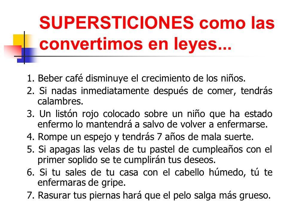 SUPERSTICIONES como las convertimos en leyes...