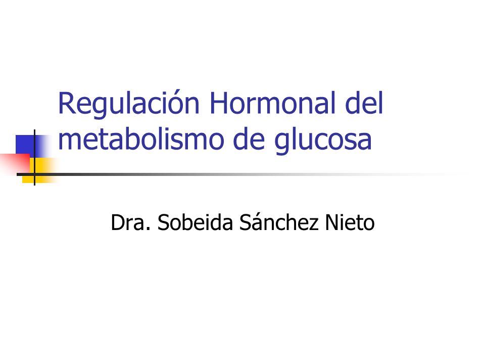 Regulación Hormonal del metabolismo de glucosa