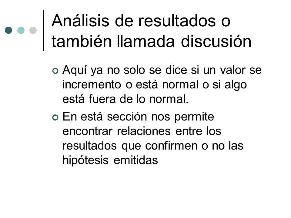 Análisis de resultados o también llamada discusión