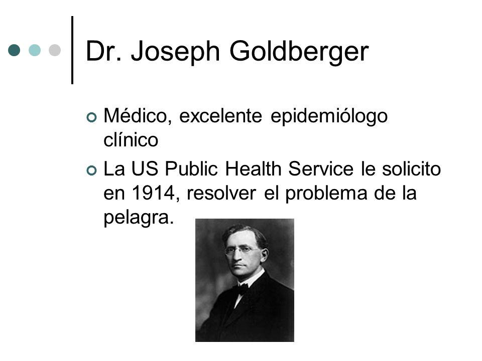 Dr. Joseph Goldberger Médico, excelente epidemiólogo clínico