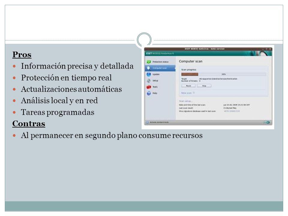 Pros Información precisa y detallada. Protección en tiempo real. Actualizaciones automáticas. Análisis local y en red.