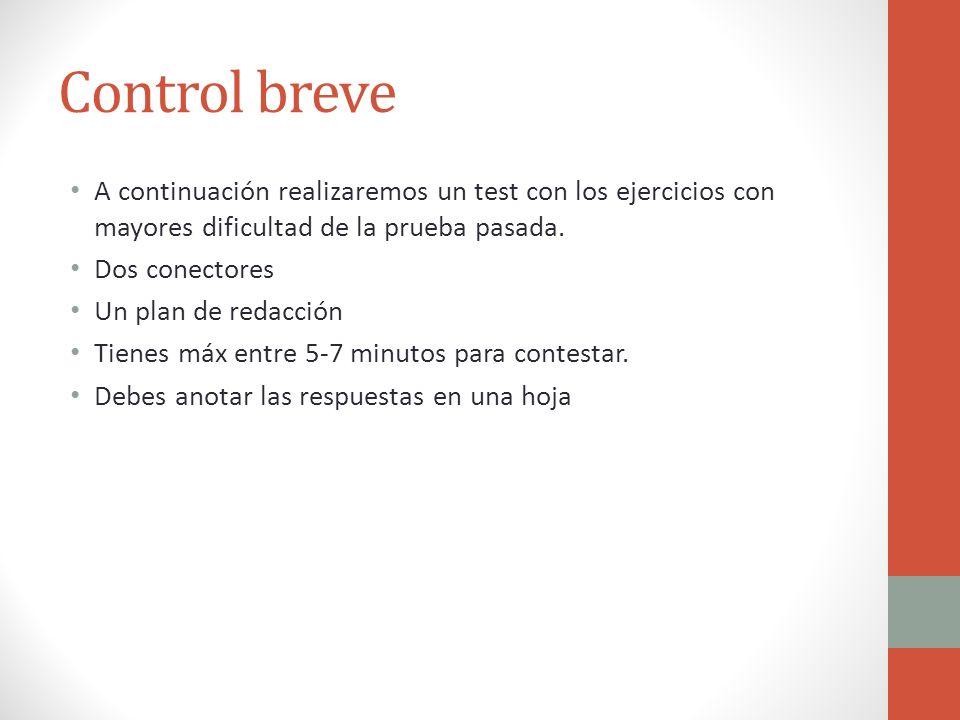 Control breve A continuación realizaremos un test con los ejercicios con mayores dificultad de la prueba pasada.