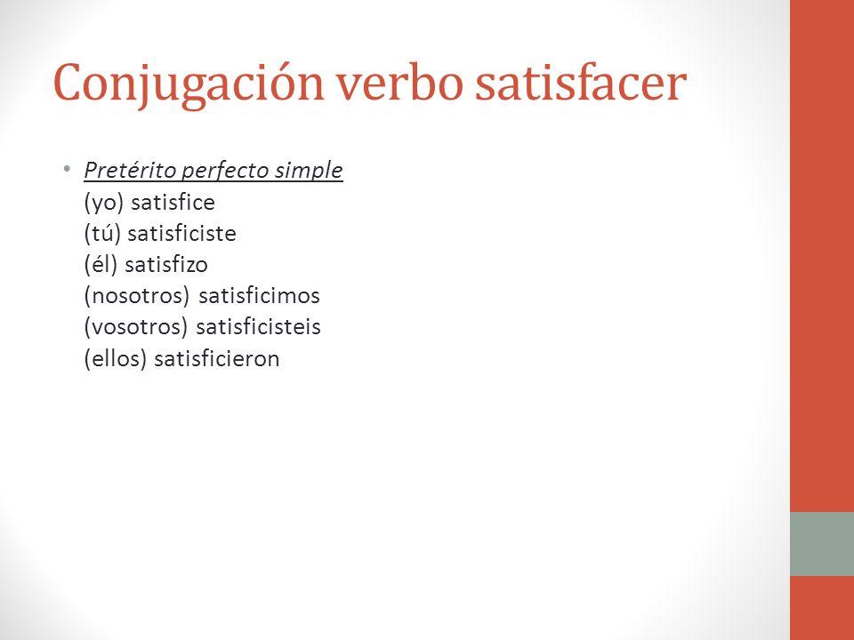 Conjugación verbo satisfacer