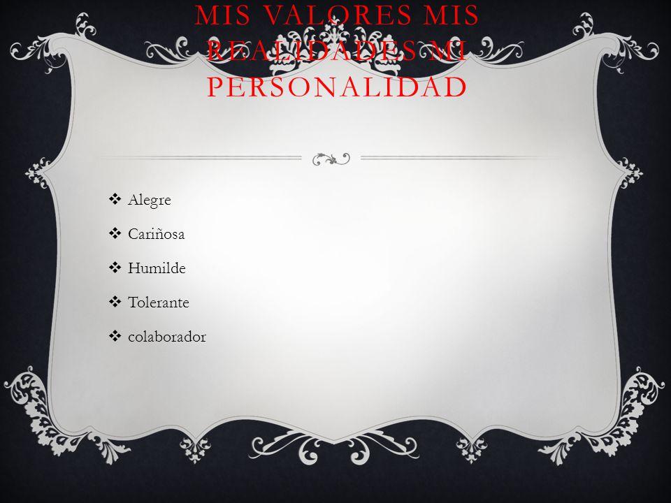 Mis valores mis realidades mi personalidad