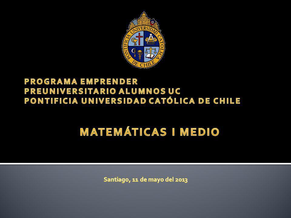 MATEMÁTICAS I MEDIO PROGRAMA EMPRENDER PREUNIVERSITARIO ALUMNOS UC