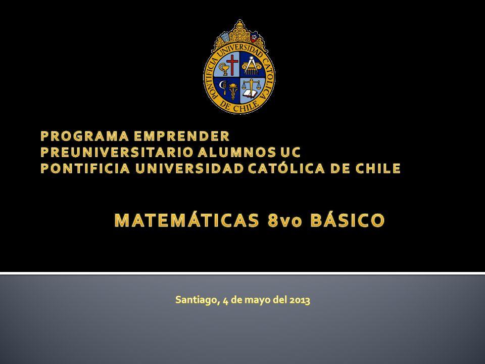 MATEMÁTICAS 8vo BÁSICO PROGRAMA EMPRENDER PREUNIVERSITARIO ALUMNOS UC