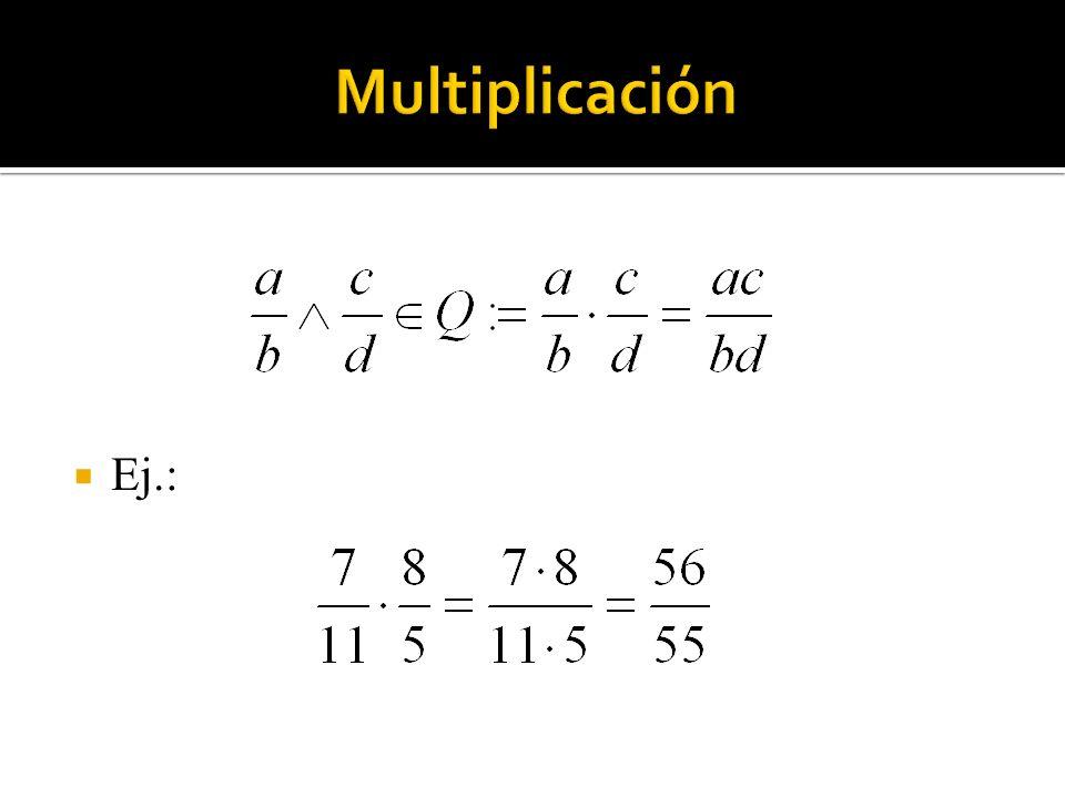 Multiplicación Ej.: