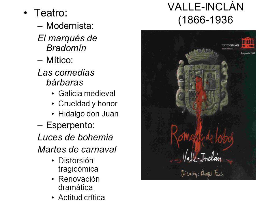 VALLE-INCLÁN (1866-1936 Teatro: Modernista: El marqués de Bradomín