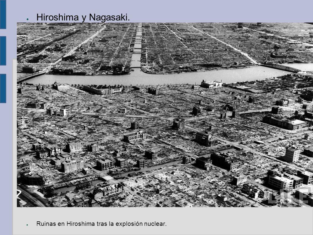 Hiroshima y Nagasaki. Ruinas en Hiroshima tras la explosión nuclear.