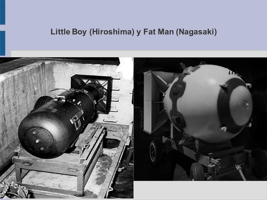 Little Boy (Hiroshima) y Fat Man (Nagasaki)