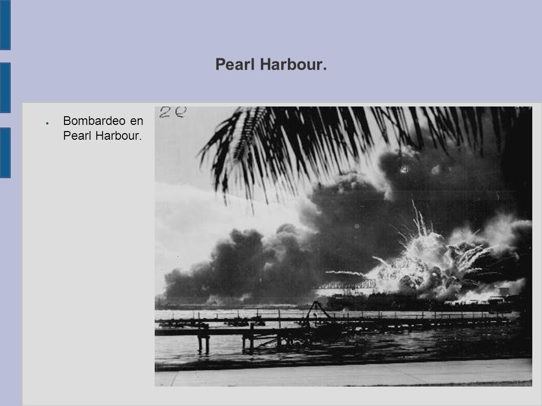 Pearl Harbour. Bombardeo en Pearl Harbour.