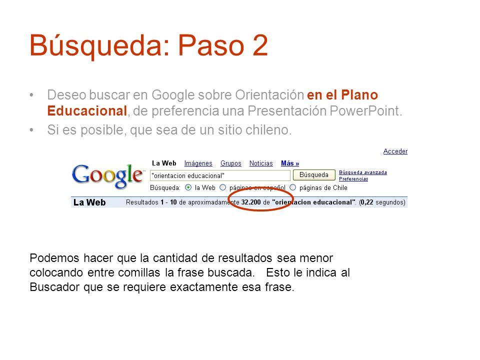 Búsqueda: Paso 2 Deseo buscar en Google sobre Orientación en el Plano Educacional, de preferencia una Presentación PowerPoint.