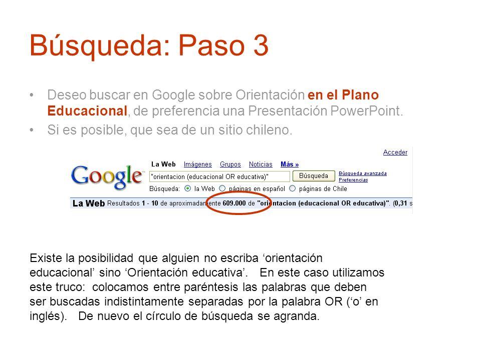 Búsqueda: Paso 3Deseo buscar en Google sobre Orientación en el Plano Educacional, de preferencia una Presentación PowerPoint.