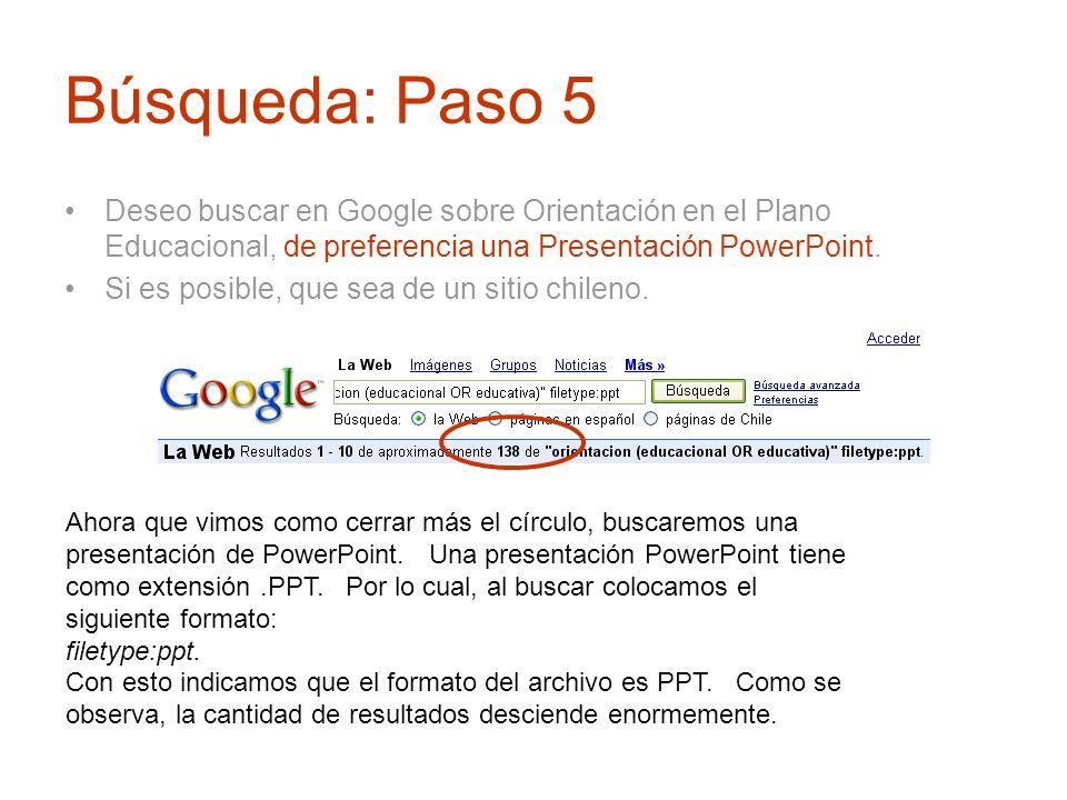 Búsqueda: Paso 5Deseo buscar en Google sobre Orientación en el Plano Educacional, de preferencia una Presentación PowerPoint.