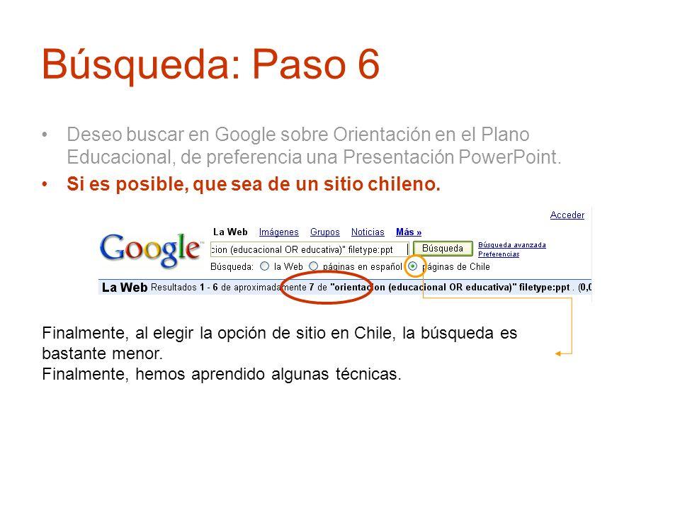 Búsqueda: Paso 6Deseo buscar en Google sobre Orientación en el Plano Educacional, de preferencia una Presentación PowerPoint.