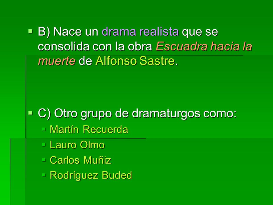 C) Otro grupo de dramaturgos como: