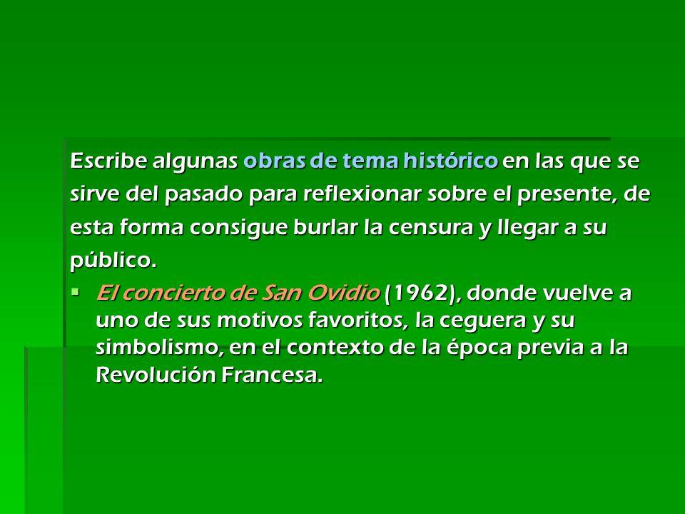 Escribe algunas obras de tema histórico en las que se