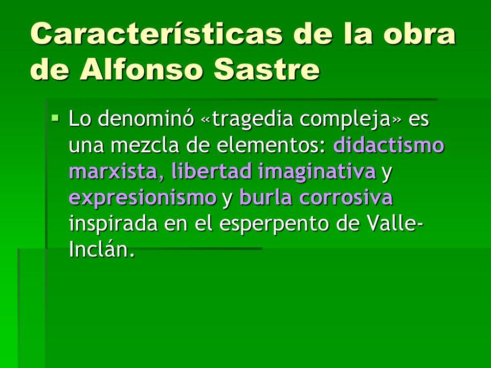 Características de la obra de Alfonso Sastre