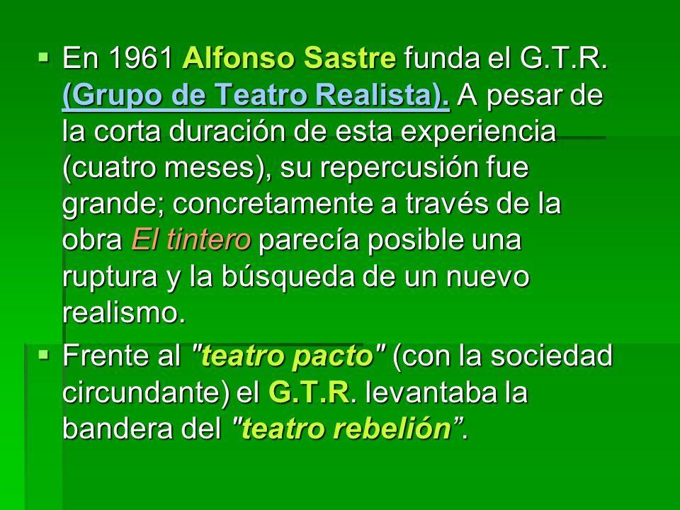 En 1961 Alfonso Sastre funda el G. T. R. (Grupo de Teatro Realista)